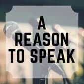 Reason to Speak
